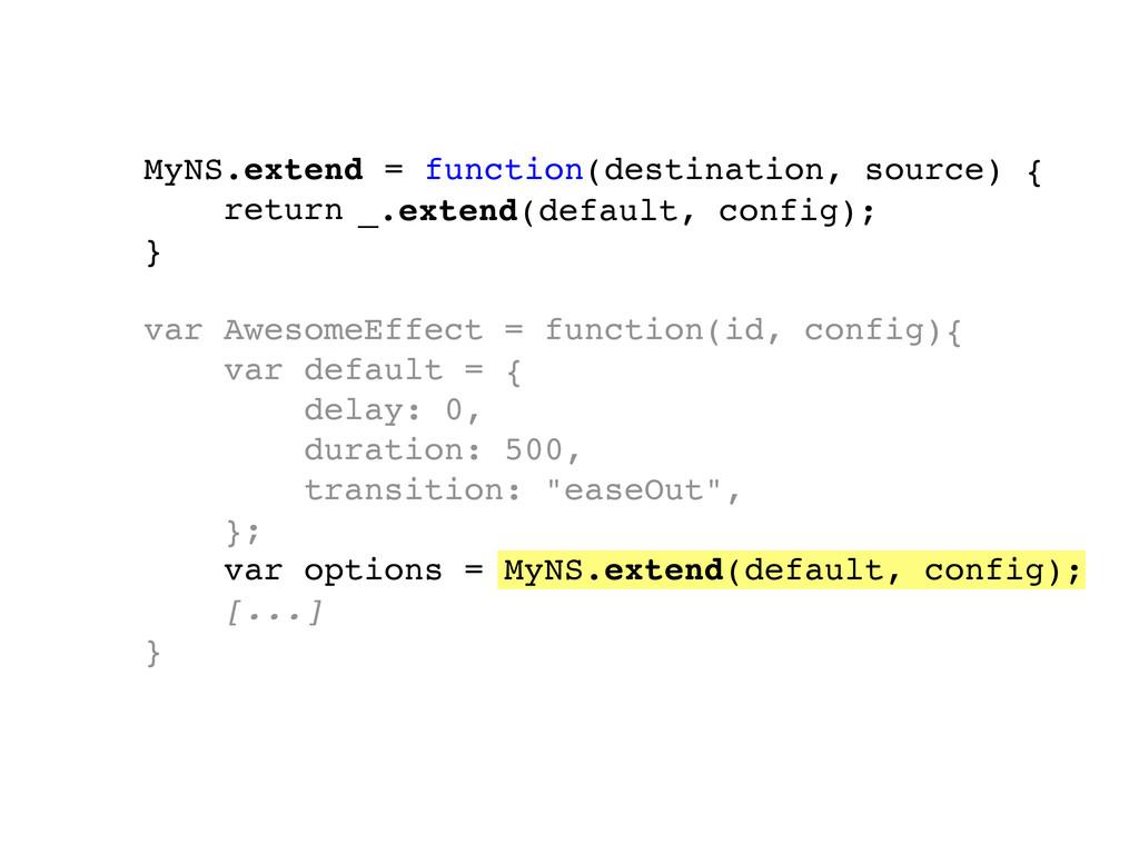 MyNS.extend = function(destination, source) { r...