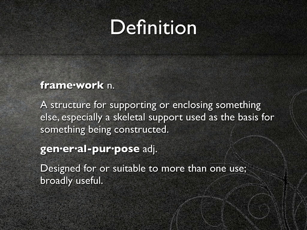 Definition frame·work n. A structure for support...