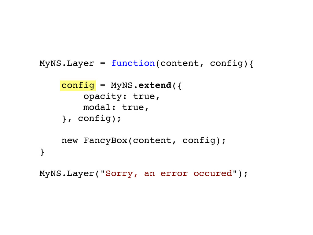 MyNS.Layer = function(content, config){ config ...
