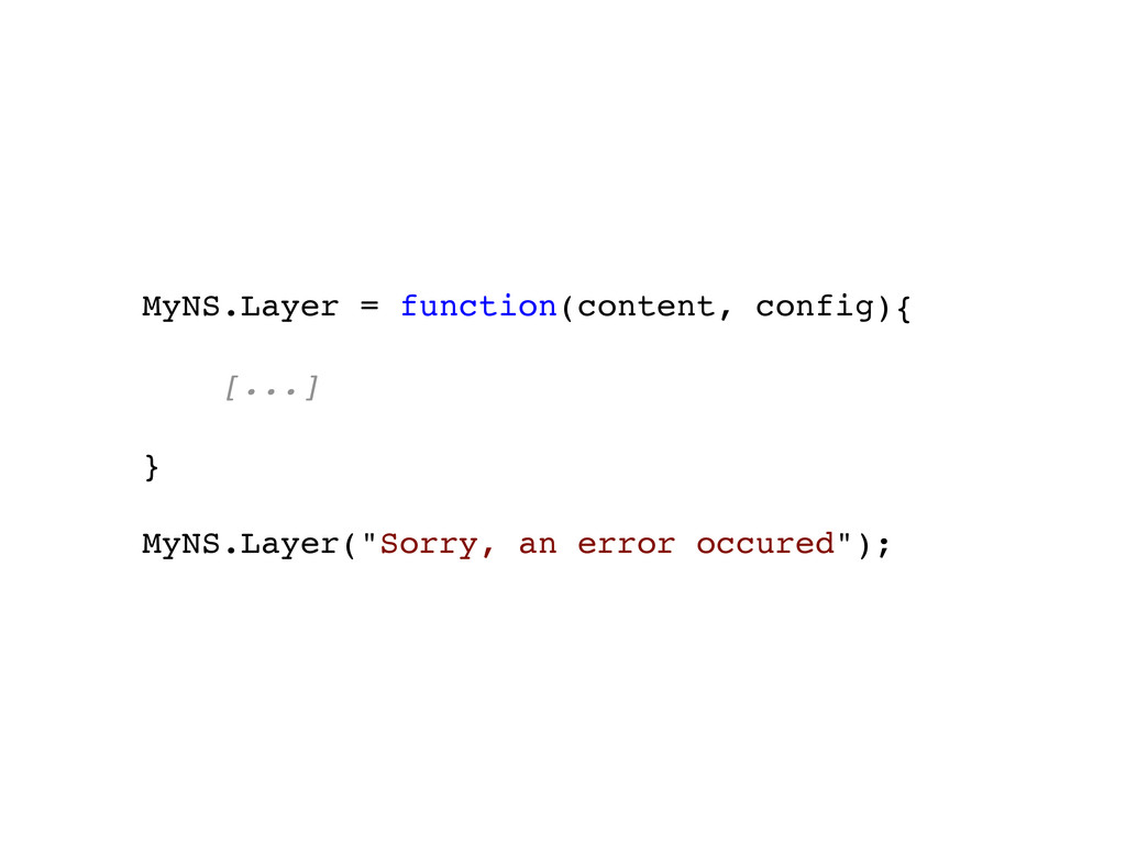 MyNS.Layer = function(content, config){ [...] }...