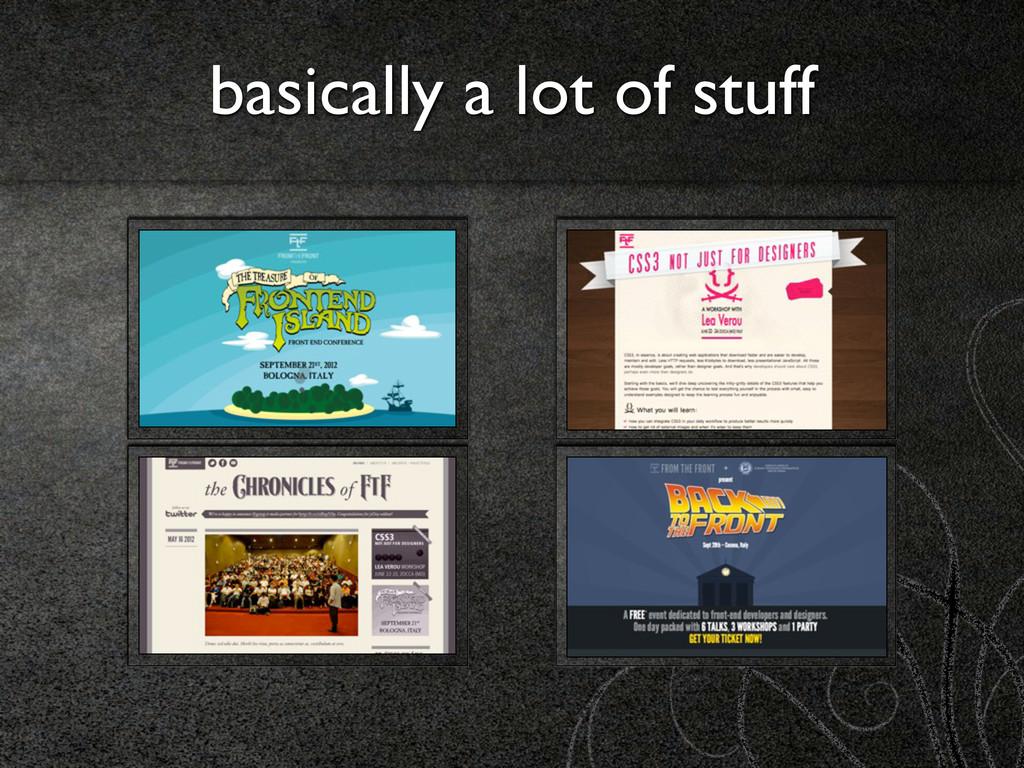 basically a lot of stuff