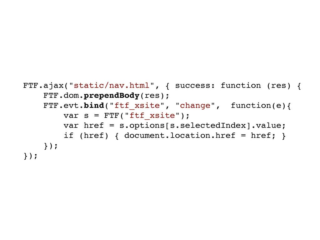 """FTF.ajax(""""static/nav.html"""", { success: function..."""