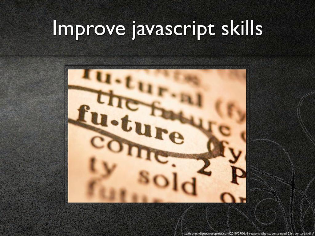 Improve javascript skills http://edtechdigest.w...