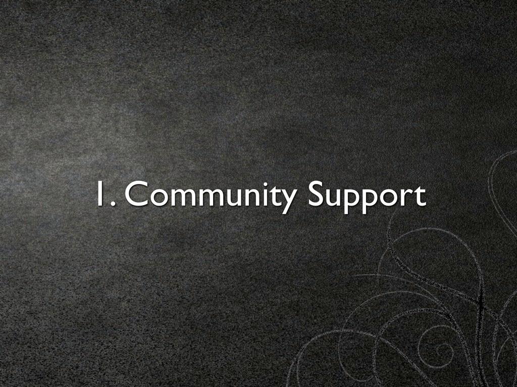 1. Community Support