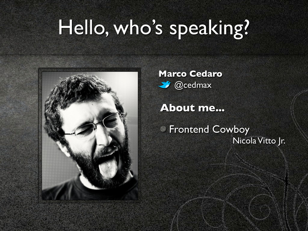 About me... Frontend Cowboy Nicola Vitto Jr. He...