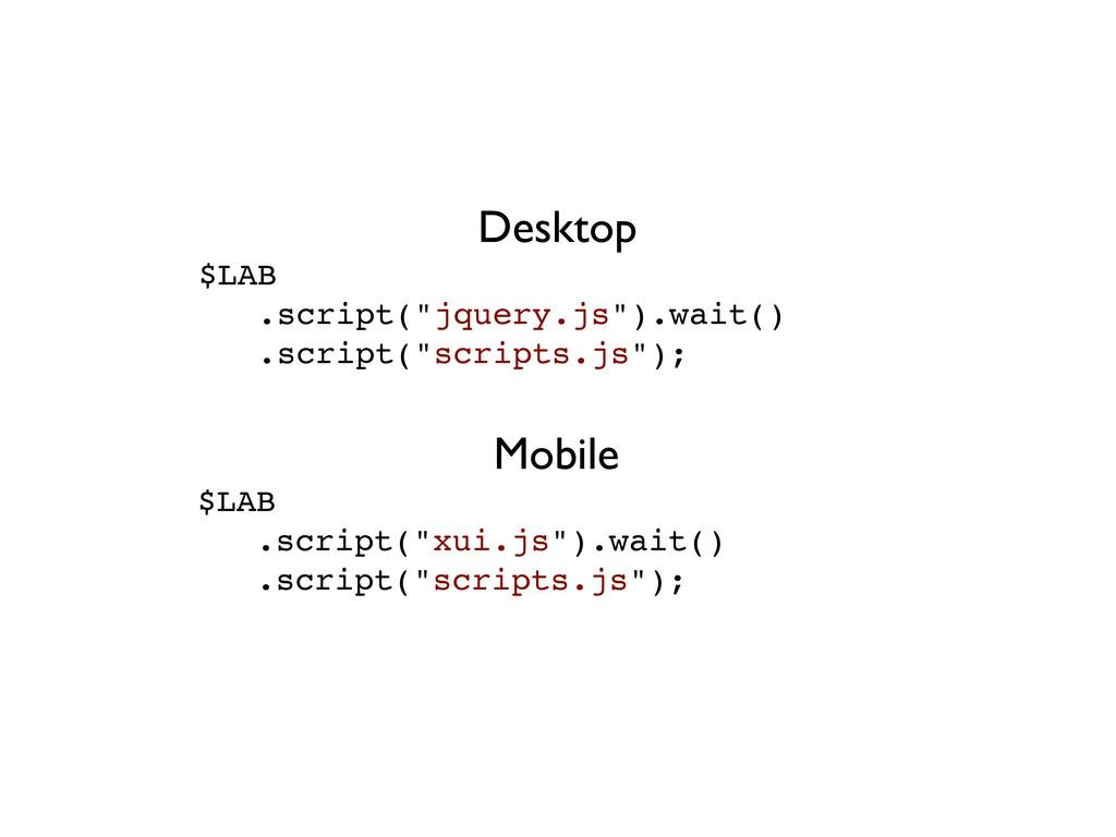 "$LAB .script(""jquery.js"").wait() .script(""scrip..."