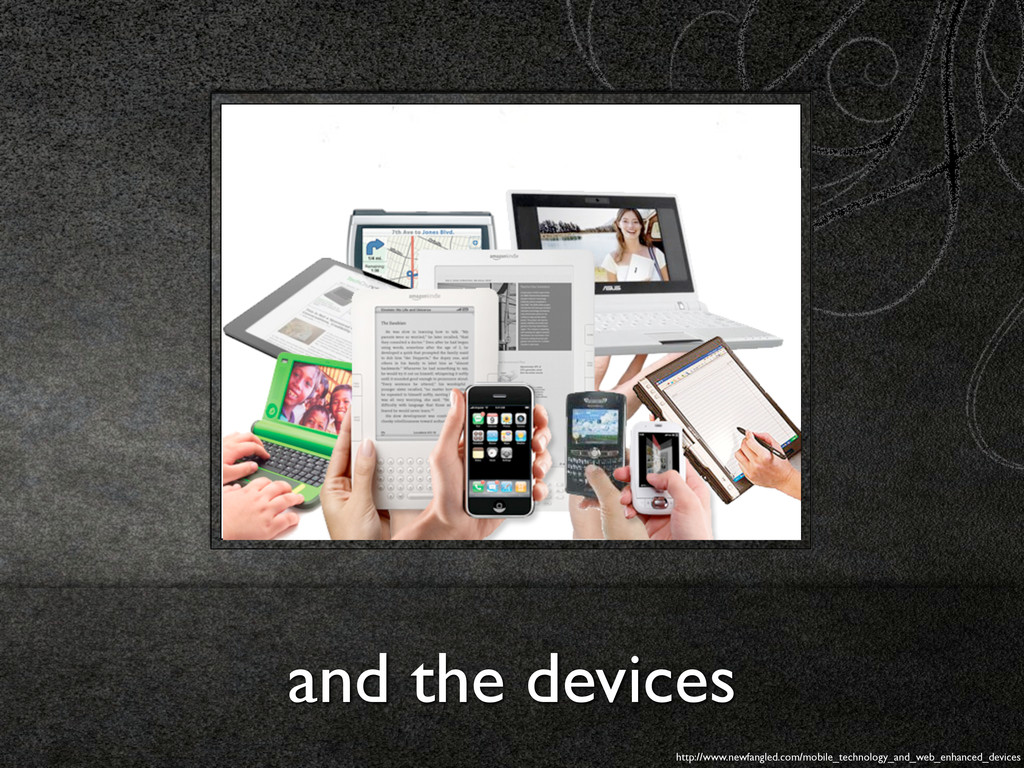 and the devices http://www.newfangled.com/mobil...