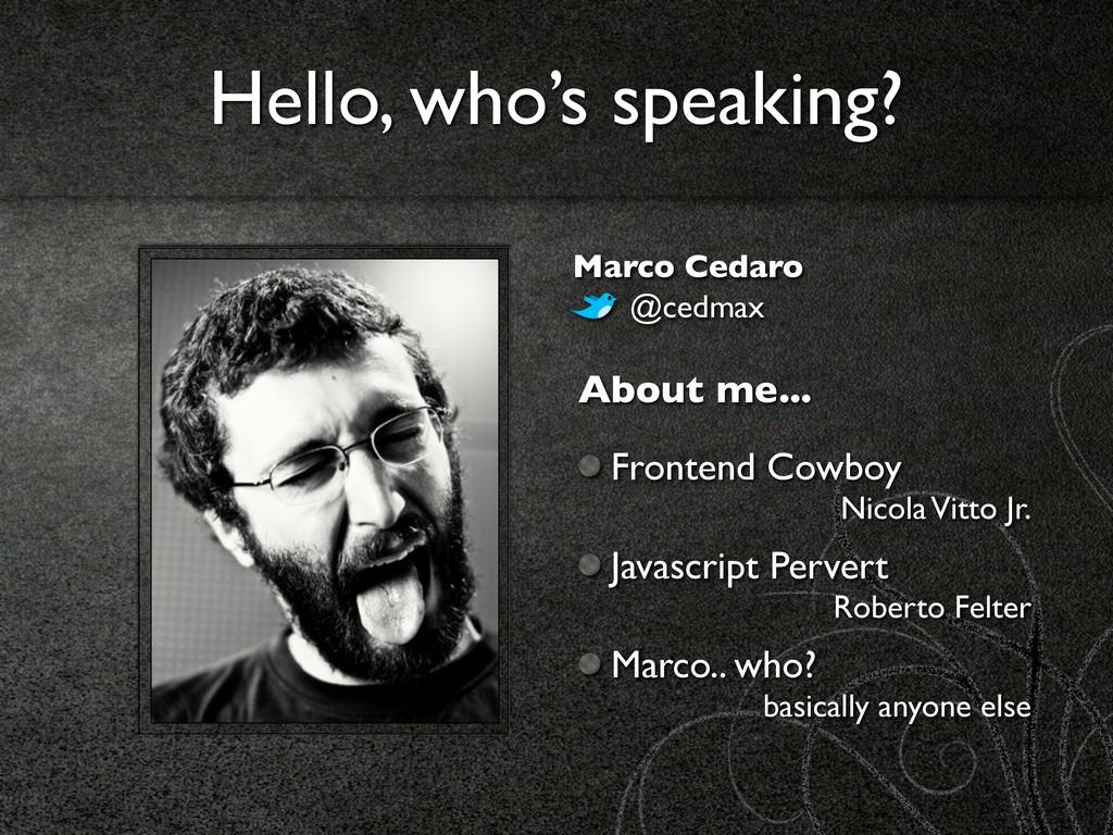 About me... Frontend Cowboy Nicola Vitto Jr. Ja...