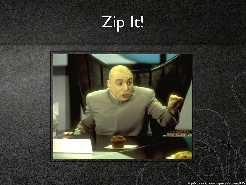 Zip It! http://screenrant.com/austin-powers-4-2...