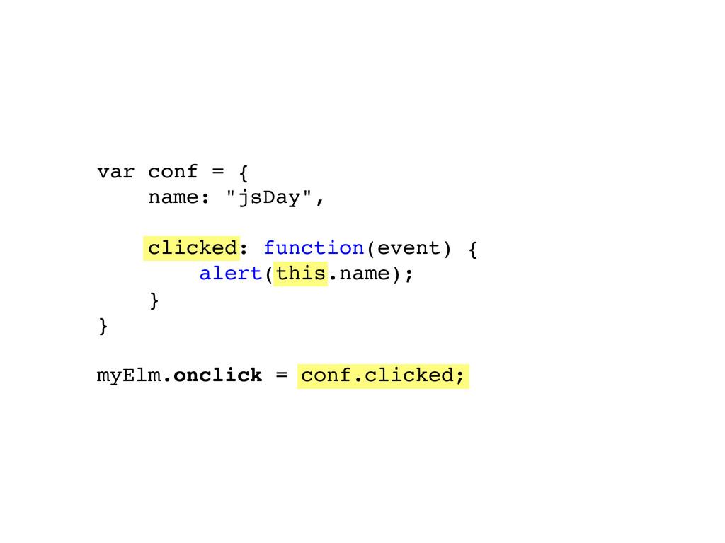 "var conf = { name: ""jsDay"", clicked: function(e..."