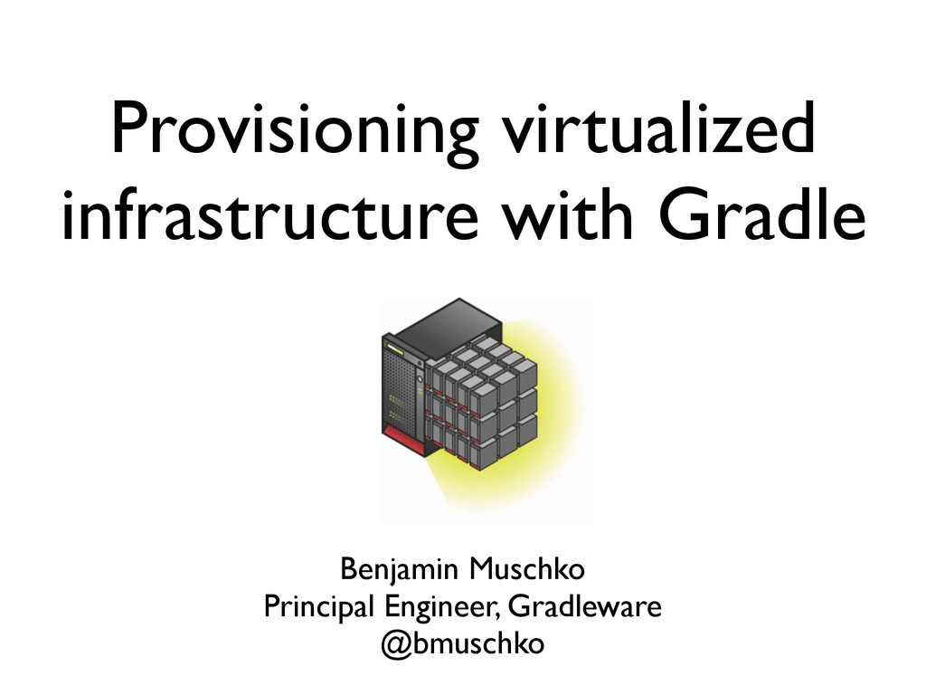 Provisioning virtualized infrastructure with Gr...