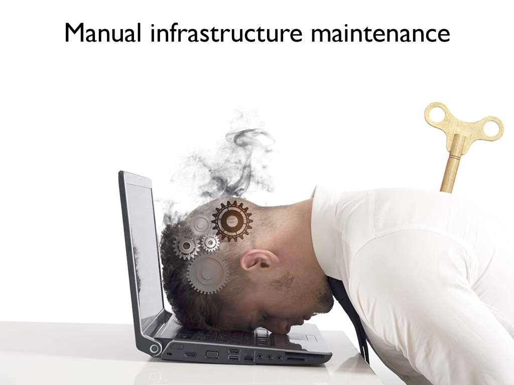 Manual infrastructure maintenance