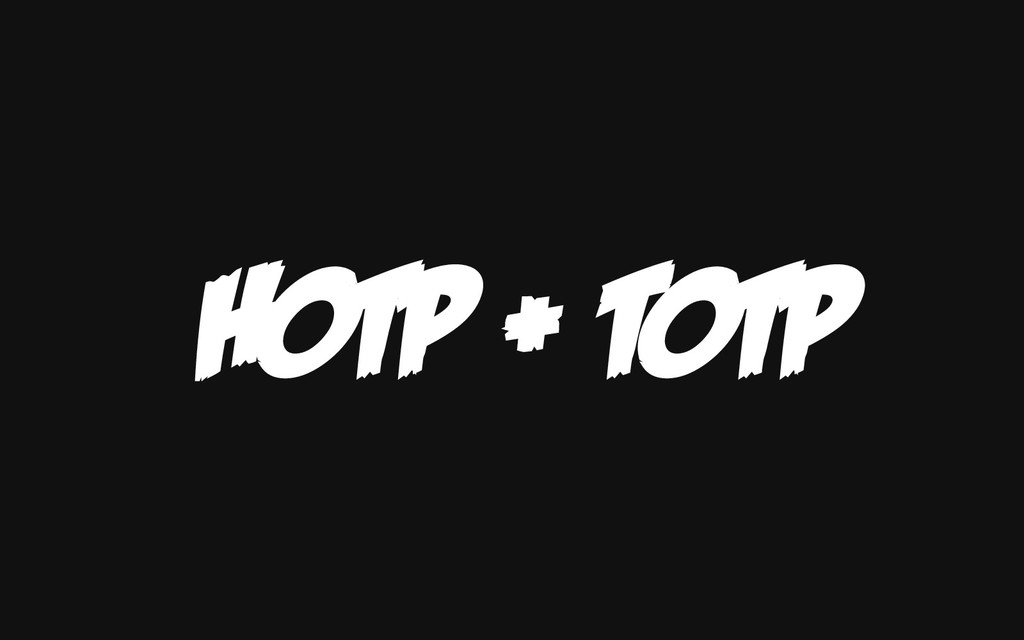 HOTP + TOTP