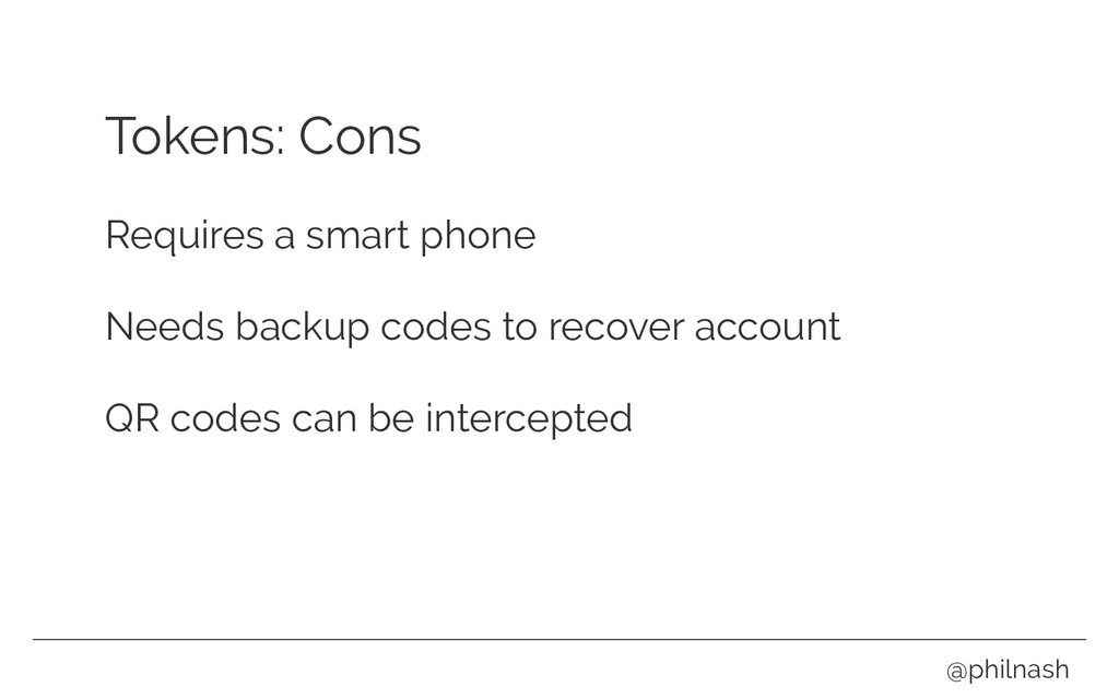 Tokens: Cons Requires a smart phone Needs backu...
