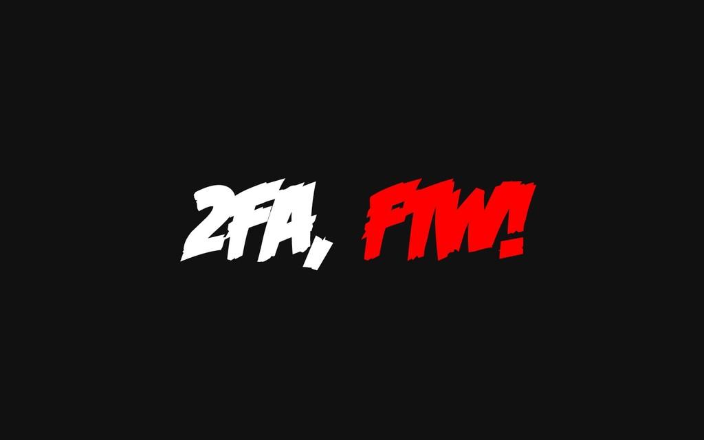 2FA, FTW!