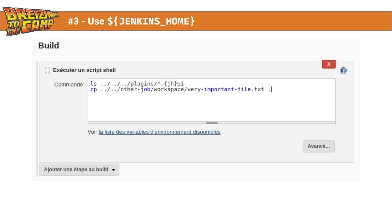 #3 - Use ${JENKINS_HOME}