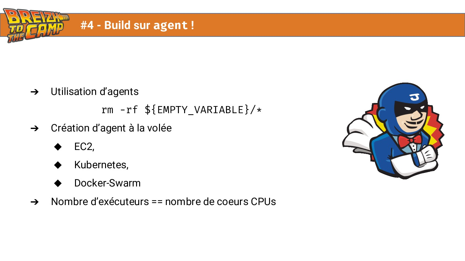 ➔ Utilisation d'agents rm -rf ${EMPTY_VARIABLE}...