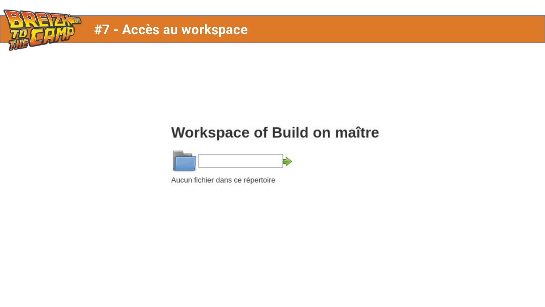 #7 - Accès au workspace