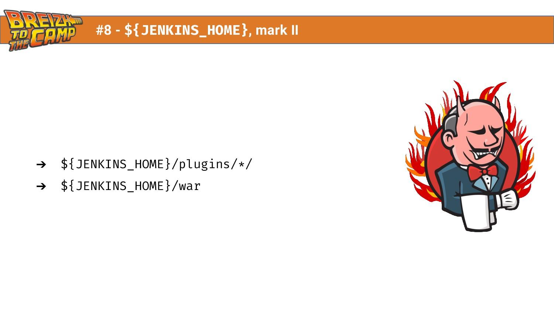 #8 - ${JENKINS_HOME}, mark II ➔ ${JENKINS_HOME}...