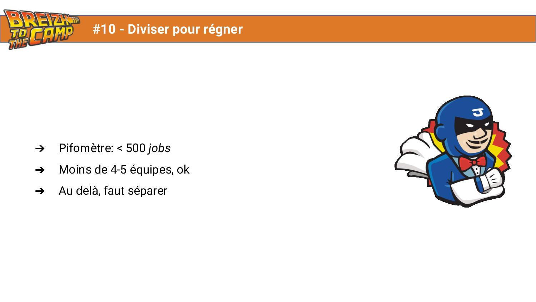 ➔ Pifomètre: < 500 jobs ➔ Moins de 4-5 équipes,...