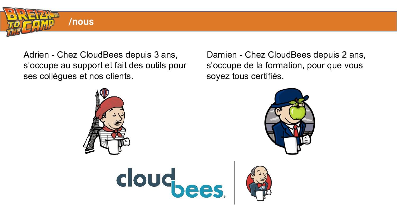 /nous Adrien - Chez CloudBees depuis 3 ans, s'o...