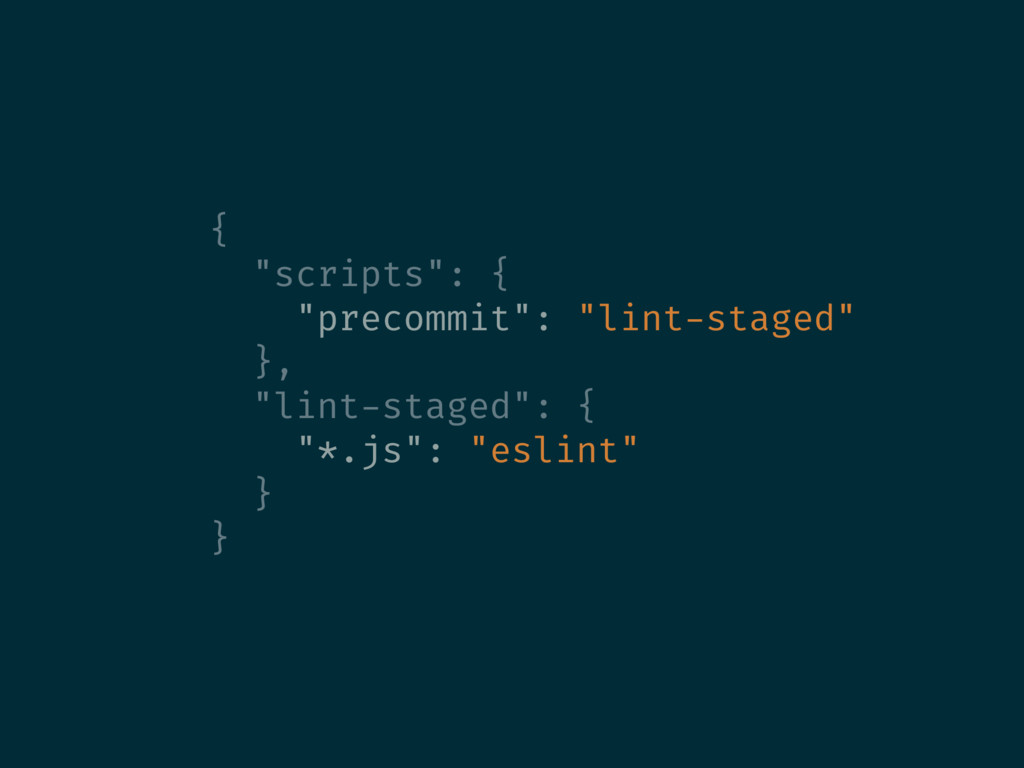 "{ ""scripts"": { ""precommit"": ""lint-staged"" }, ""l..."