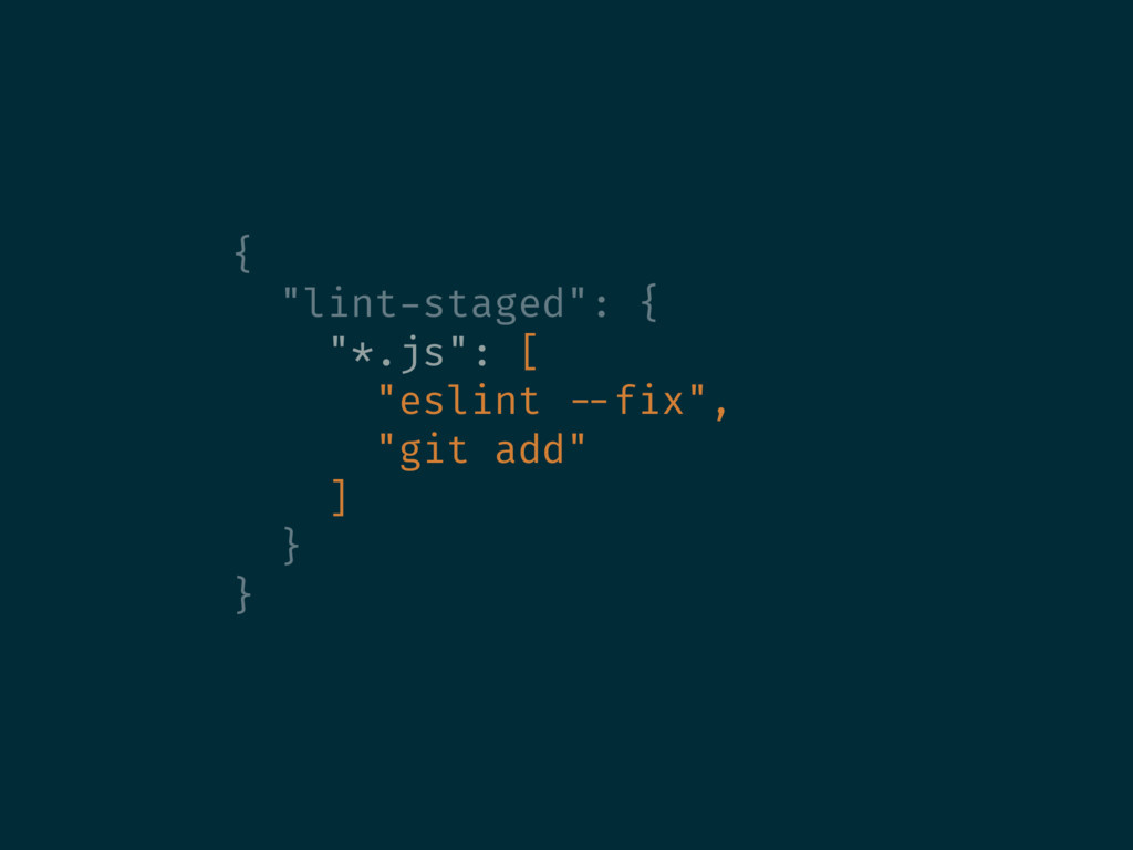 "{ ""lint-staged"": { ""*.js"": [ ""eslint --fix"", ""g..."