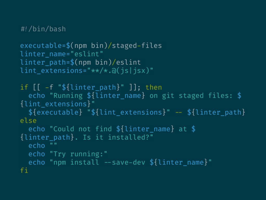 #!/bin/bash executable=$(npm bin)/staged-files ...