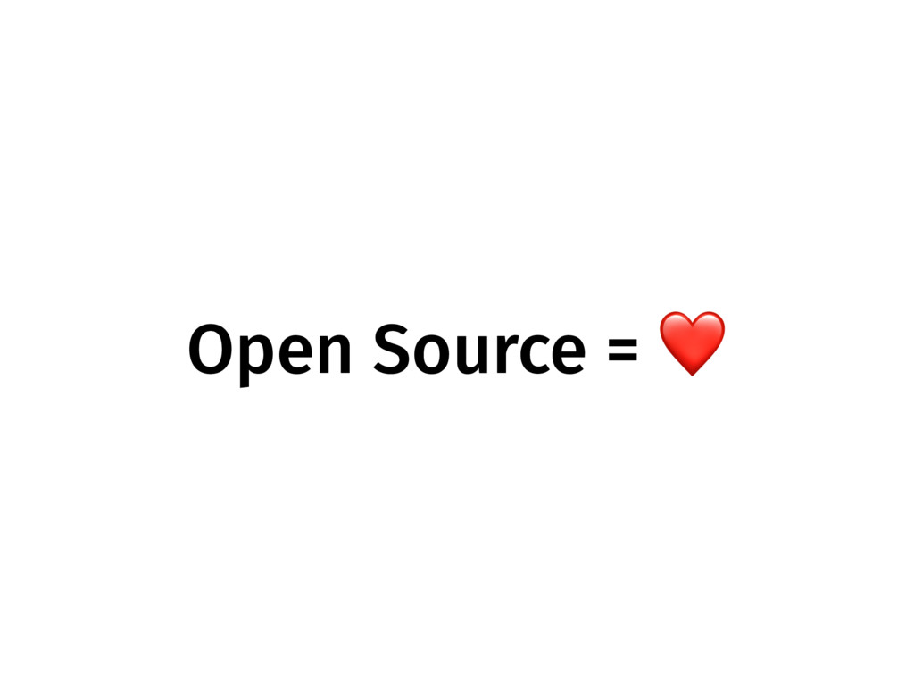 Open Source = ❤