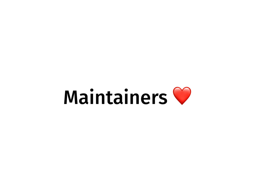 Maintainers ❤