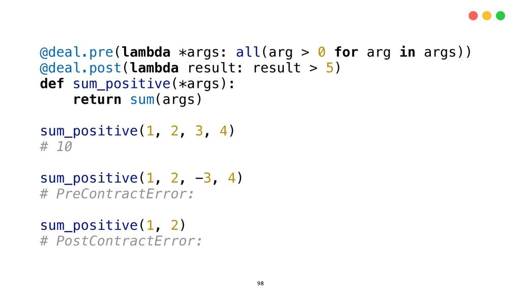 @deal.pre(lambda *args: all(arg > 0 for arg in ...