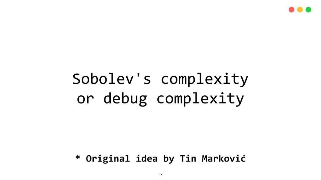 Sobolev's complexity or debug complexity * Orig...