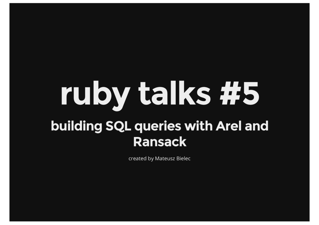 ruby talks #5 building SQL queries with Arel an...
