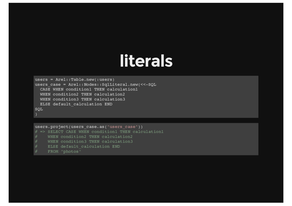 literals users = Arel::Table.new(:users) users_...