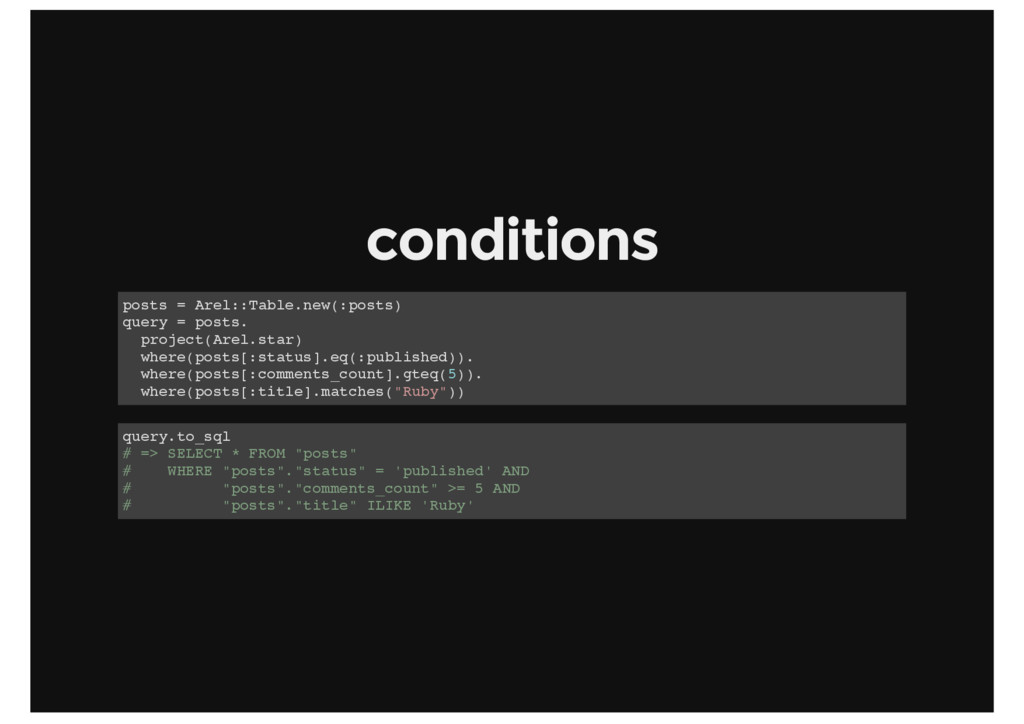 conditions posts = Arel::Table.new(:posts) quer...