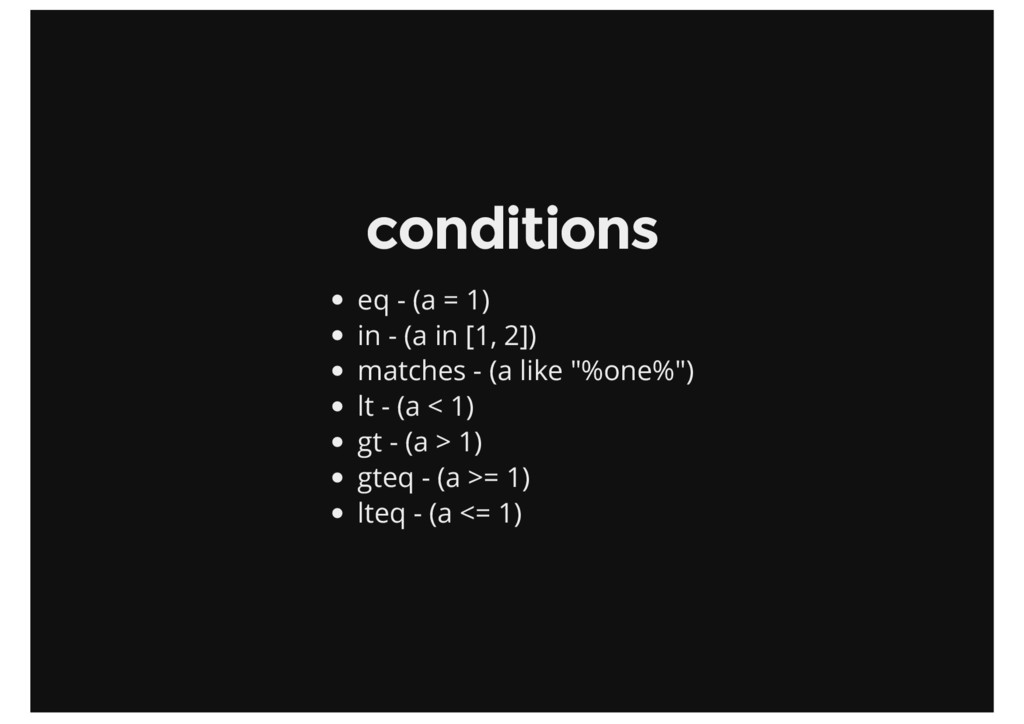conditions eq - (a = 1) in - (a in [1, 2]) matc...