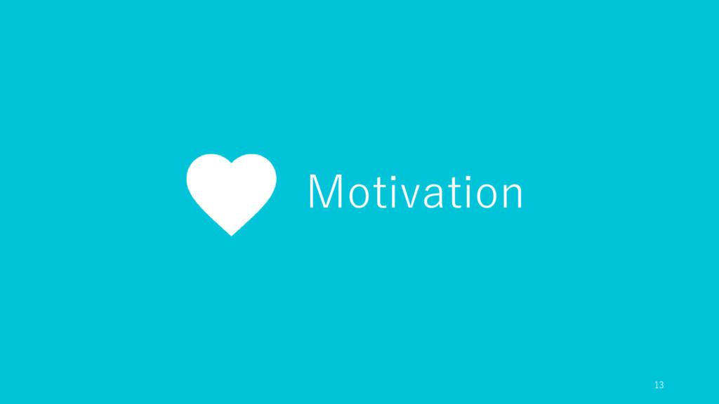 Motivation 13