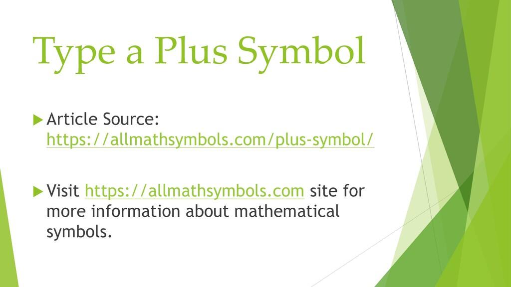 Type a Plus Symbol  Article Source: https://al...