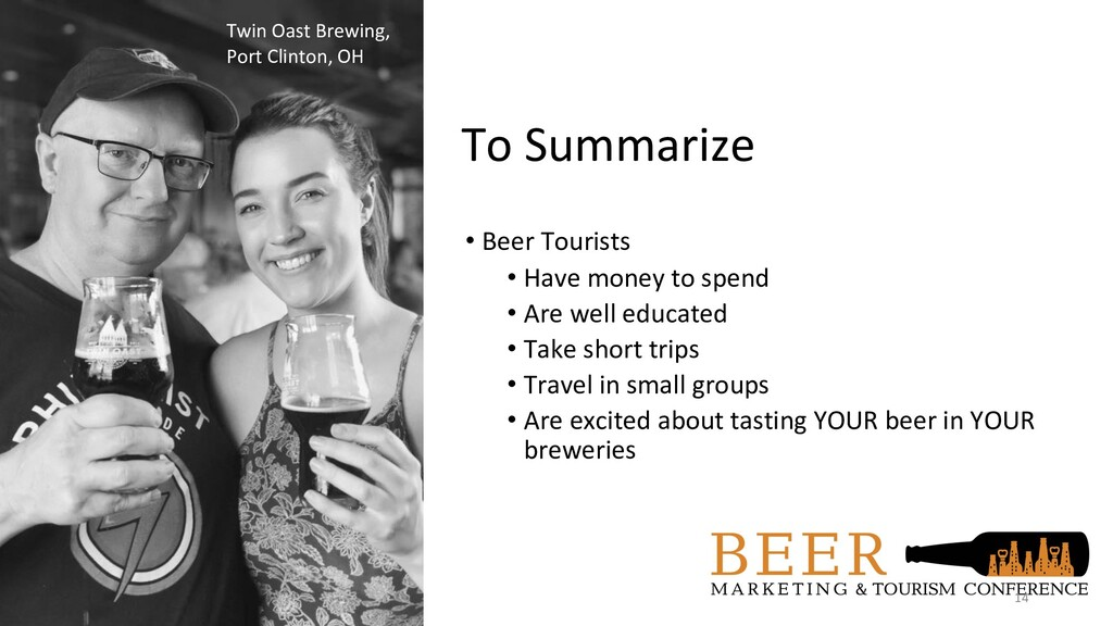 To Summarize • Beer Tourists • Have money to sp...