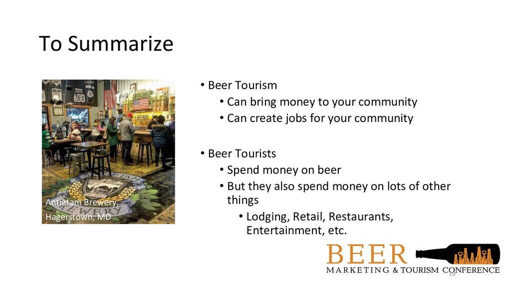To Summarize • Beer Tourism • Can bring money t...