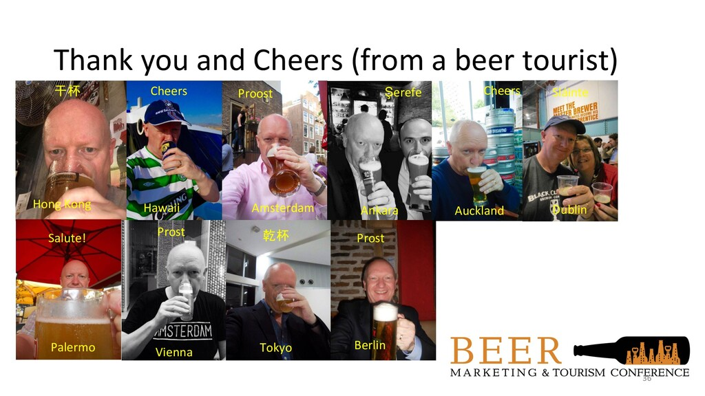 Thank you and Cheers (from a beer tourist) 36 H...