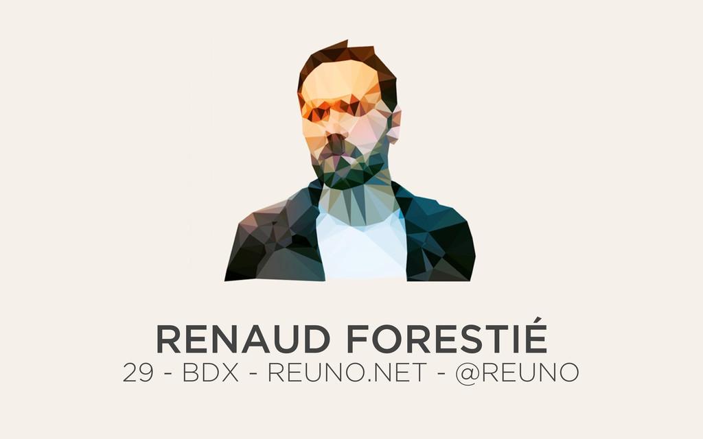 RENAUD FORESTIÉ 29 - BDX - REUNO.NET - @REUNO