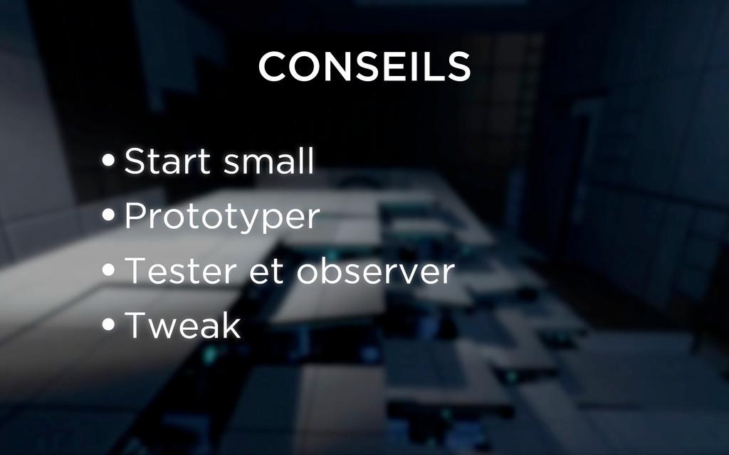 •Start small •Prototyper •Tester et observer •T...