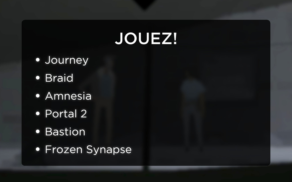 JOUEZ! • Journey • Braid • Amnesia • Portal 2 •...