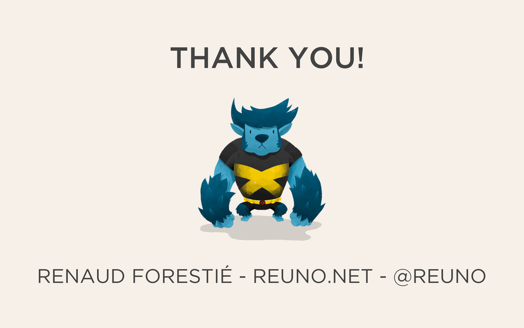 THANK YOU! RENAUD FORESTIÉ - REUNO.NET - @REUNO