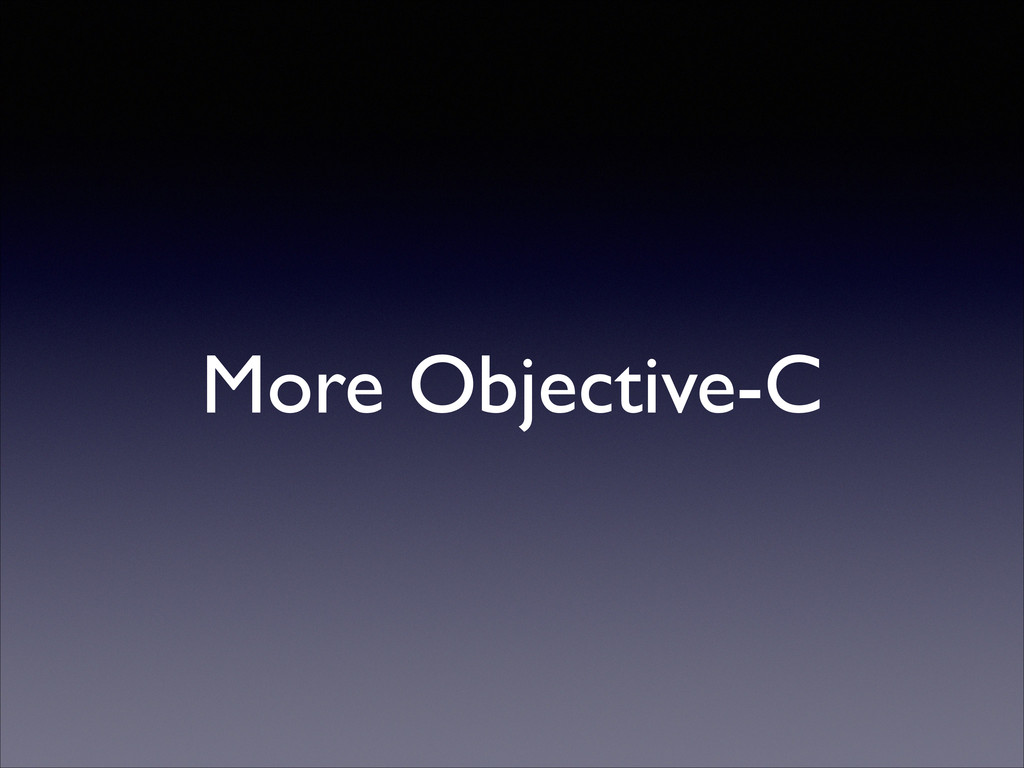 More Objective-C