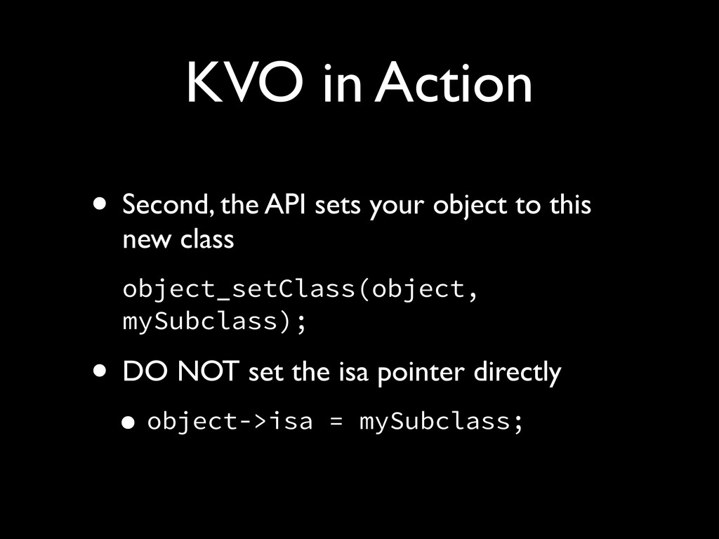 KVO in Action • Second, the API sets your objec...