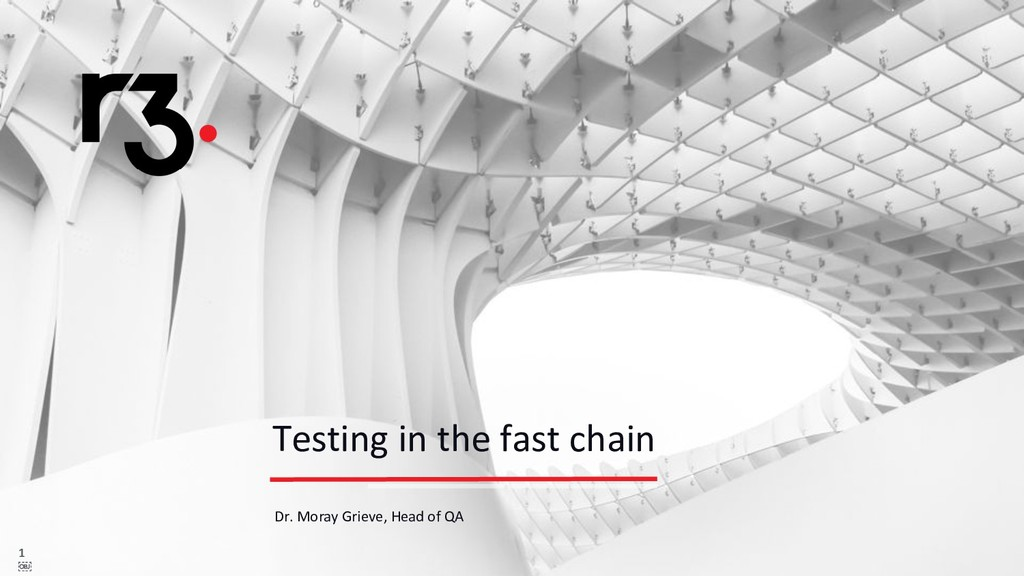 1  1  Testing in the fast chain Dr. Moray Gri...
