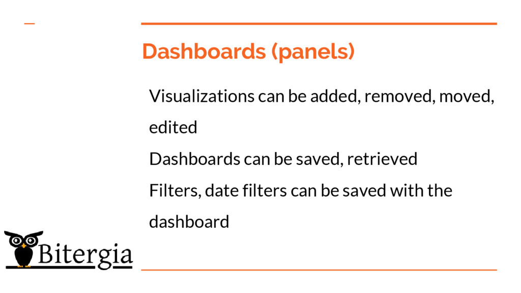 Dashboards (panels) Visualizations can be added...