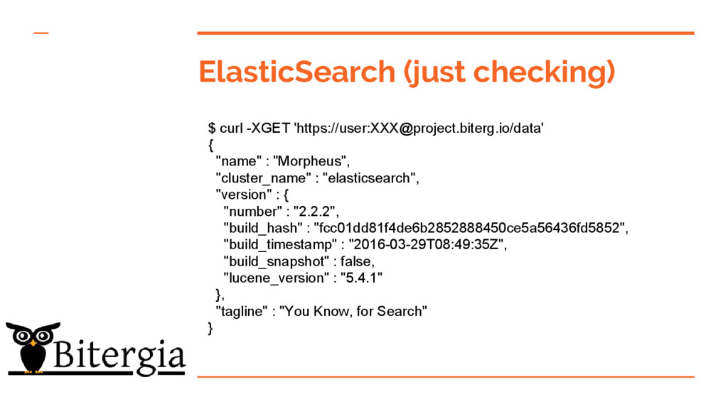 ElasticSearch (just checking) $ curl -XGET 'htt...